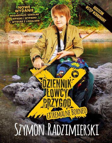 Dziennik łowcy przygód. eXtremalne Borneo. Wydanie rozszerzone