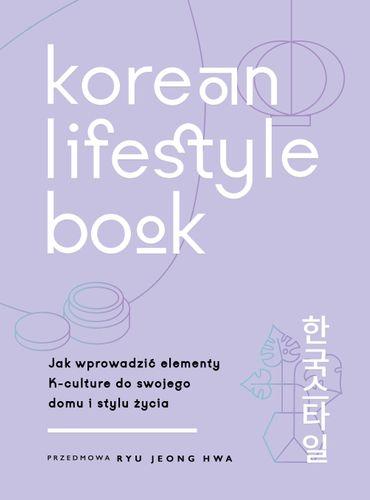 E-BOOK Korean Lifestyle Book. Jak wprowadzić elementy K-culture do swojego domu i stylu życia