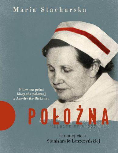 E-BOOK Położna. O mojej cioci Stanisławie Leszczyńskiej