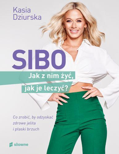 E-BOOK SIBO. Jak z nim żyć, jak je leczyć?